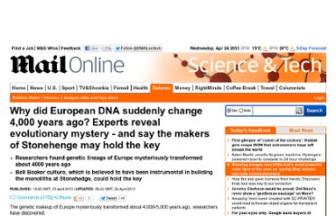 http://www.dailymail.co.uk/sciencetech/article-2313677/Why-did-Europeans-suddenly-disappear-4-000-years-ago-Experts-reveal-evolutionary-mystery--say-makers-Stonehenge-hold-key.html