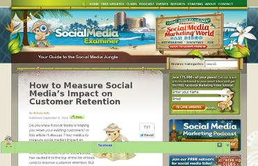 http://www.socialmediaexaminer.com/how-to-measure-social-media%e2%80%99s-impact-on-customer-retention/