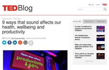 http://blog.ted.com/2013/04/24/9-ways-that-sound-affects-our-health-wellbeing-and-productivity/