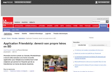 http://techno.lapresse.ca/nouvelles/applications/201304/25/01-4644398-application-friendstrip-devenir-son-propre-heros-en-bd.php