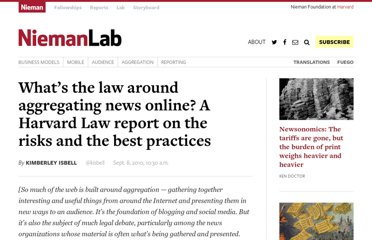 http://www.niemanlab.org/2010/09/whats-the-law-around-aggregating-news-online-a-harvard-law-report-on-the-risks-and-the-best-practices/