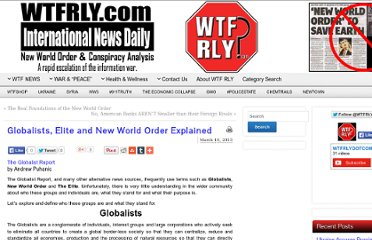 http://wtfrly.com/2013/03/10/globalists-elite-and-new-world-order-explained/