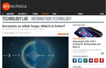 http://arstechnica.com/information-technology/2013/04/recursion-or-while-loops-which-is-better/