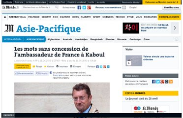 http://www.lemonde.fr/asie-pacifique/article/2013/04/29/les-mots-sans-concession-de-l-ambassadeur-de-france-a-kaboul_3167985_3216.html