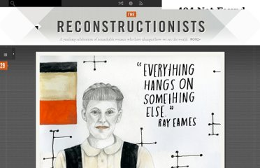 http://thereconstructionists.org/post/49225621913/ray-eames#_=_