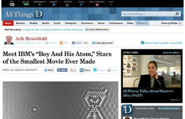 http://allthingsd.com/20130430/meet-ibms-boy-and-his-atom-stars-of-the-smallest-movie-ever-made/