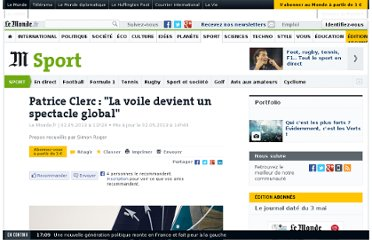 http://www.lemonde.fr/sport/article/2013/05/02/patrice-clerc-la-voile-devient-un-spectacle-global_3169434_3242.html