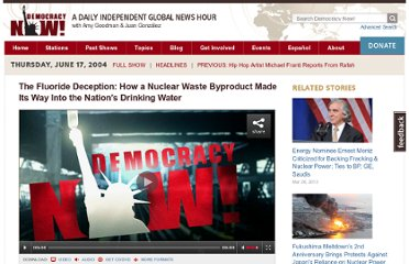 http://www.democracynow.org/2004/6/17/the_fluoride_deception_how_a_nuclear