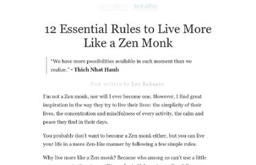 http://zenhabits.net/12-essential-rules-to-live-more-like-a-zen-monk/