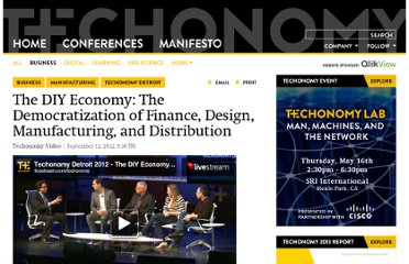 http://techonomy.com/2012/09/techonomy-detroit-the-diy-economythe-democratization-of-finance-design-manufacturing-and-distribution/