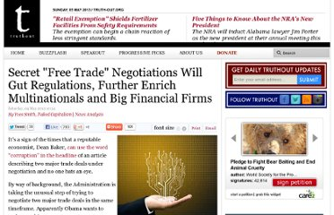 http://truth-out.org/news/item/16165-secret-free-trade-negotiations-will-gut-regulations-further-enrich-multinationals-and-big-financial-firms