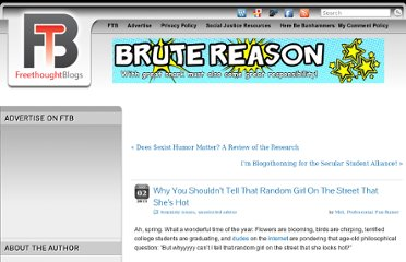 http://freethoughtblogs.com/brutereason/2013/05/02/why-you-shouldnt-tell-that-random-girl-on-the-street-that-shes-hot/