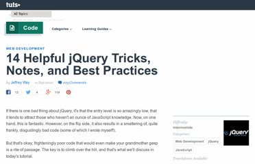 http://net.tutsplus.com/tutorials/javascript-ajax/14-helpful-jquery-tricks-notes-and-best-practices/