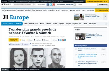 http://www.lemonde.fr/europe/article/2013/05/06/l-un-des-plus-grands-proces-neonazis-de-l-apres-guerre-s-ouvre-a-munich_3171291_3214.html