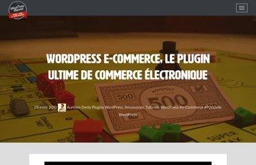 http://wpchannel.com/wordpress-e-commerce-le-plugin-ultime-de-commerce-electronique/