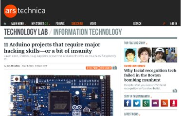 http://arstechnica.com/information-technology/2013/05/11-arduino-projects-that-require-major-hacking-skills-or-a-bit-of-insanity/