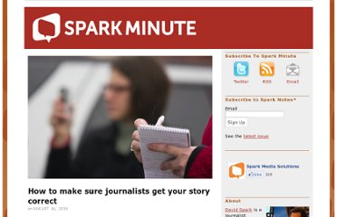 http://www.sparkminute.com/2010/08/16/how-to-make-sure-journalists-get-your-story-correct/