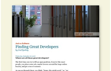http://www.joelonsoftware.com/articles/FindingGreatDevelopers.html