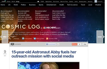 http://cosmiclog.nbcnews.com/_news/2013/05/08/18126802-15-year-old-astronaut-abby-fuels-her-outreach-mission-with-social-media?lite