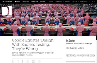 http://www.fastcodesign.com/1662273/google-equates-design-with-endless-testing-theyre-wrong