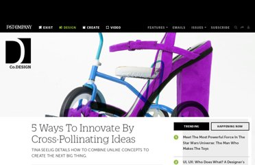 http://www.fastcodesign.com/1672519/5-ways-to-innovate-by-cross-pollinating-ideas