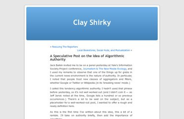 http://www.shirky.com/weblog/2009/11/a-speculative-post-on-the-idea-of-algorithmic-authority/