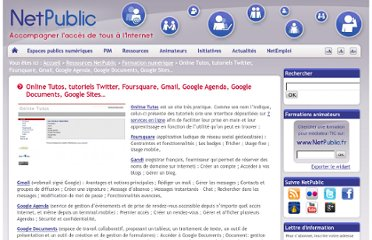 http://www.netpublic.fr/2010/09/online-tutos-tutoriels-twitter-foursquare-gmail-google-agenda-google-documents-google-sites/