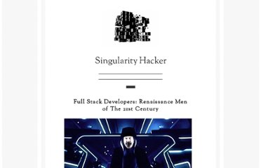 http://www.singularityhacker.com/post/49855538753/full-stack-developers-renaissance-men-of-the-21st