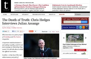 http://www.truth-out.org/news/item/16322-the-death-of-truth-chris-hedges-interviews-julian-assange