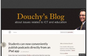 http://andrewdouch.wordpress.com/2013/05/13/students-can-now-conveniently-publish-podcasts-directly-from-an-ipad-app/