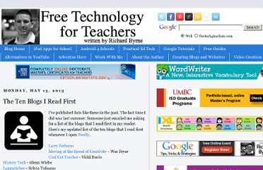 http://www.freetech4teachers.com/2013/05/the-ten-blogs-i-read-first.html#.UZE6ktGI70N