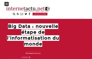 http://www.internetactu.net/2013/05/14/big-data-nouvelle-etape/