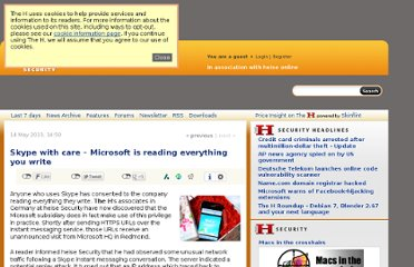 http://www.h-online.com/security/news/item/Skype-with-care-Microsoft-is-reading-everything-you-write-1862870.html