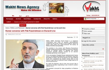 http://wakht.af/en/index.php/politics-and-parlement/3835-karzai-converse-with-pak-fazulrahman-on-durand-line.html