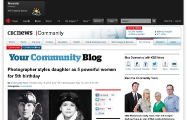 http://www.cbc.ca/news/yourcommunity/2013/05/photographer-styles-daughter-as-5-powerful-women-for-5th-birthday.html