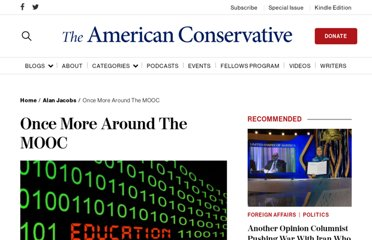 http://www.theamericanconservative.com/jacobs/once-more-around-the-mooc/
