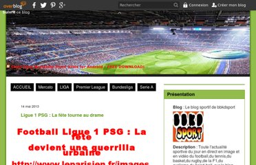 http://bbkdsport.over-blog.fr/article-ligue-1-psg-la-fete-tourne-au-drame-117787125.html