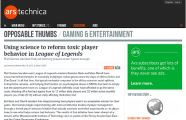 http://arstechnica.com/gaming/2013/05/using-science-to-reform-toxic-player-behavior-in-league-of-legends/