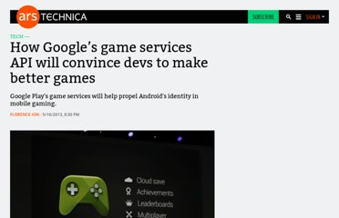 http://arstechnica.com/gadgets/2013/05/how-googles-game-services-api-will-convince-devs-to-make-better-games/