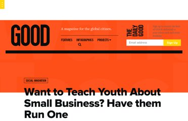 http://www.good.is/posts/want-to-teach-youth-about-small-business-have-them-run-one