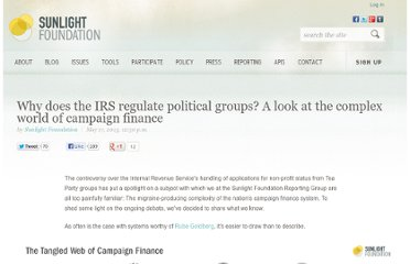 http://sunlightfoundation.com/feature/why-does-the-irs-regulate-political-groups-a-look-at-the-complex-world-of-campaign-finance/