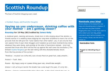 http://scottishroundup.co.uk/2013/05/19/spying-on-you-undercover-drinking-coffee-with-your-mother-am-i-getting-closer/