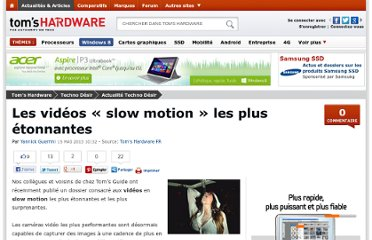 http://www.tomshardware.fr/articles/video-slow-motion-ralenti,1-37719.html#xtor=RSS-980