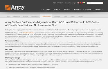 http://www.arraynetworks.com/press-release-array-enables-customers-to-migrate-from-cisco-ace-load-balancers-to-apv-series-adcs-with-zero-risk-and-no-incremental-cost.html
