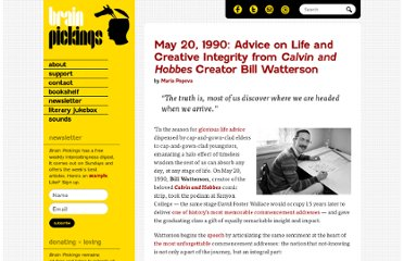 http://www.brainpickings.org/index.php/2013/05/20/bill-watterson-1990-kenyon-speech/