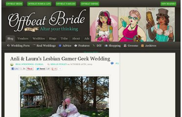 http://offbeatbride.com/2009/10/lesbian-gamer-wedding#referrer