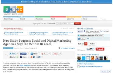 http://www.business2community.com/social-media/new-study-suggests-social-and-digital-marketing-agencies-may-die-within-10-years-0502402
