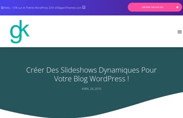 http://www.geekeries.fr/wordpress/creer-slideshows-dynamiques-blog-wordpress-5726