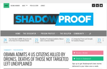 http://dissenter.firedoglake.com/2013/05/22/obama-admits-4-us-citizens-killed-by-drones-doesnt-explain-circumstances-around-those-not-targeted/