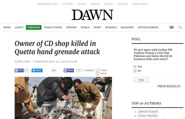 http://beta.dawn.com/news/1013461/owner-of-cd-shop-killed-in-quetta-hand-grenade-attack